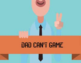 nº 22 pour Dad Can't Game par bushrayakoob