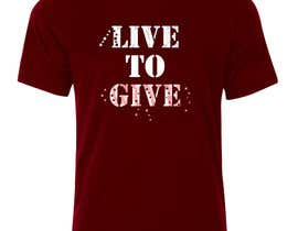 nº 100 pour Design Live to Give T-Shirt par hirafirdous
