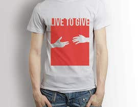 nº 32 pour Design Live to Give T-Shirt par tiagorsantanas