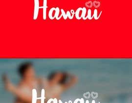 #76 for Love Hawaii by orientecreativo