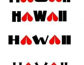 Nro 8 kilpailuun Love Hawaii käyttäjältä cnsoftinfo