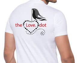 #36 for Design a T-Shirt, the love dot v1 by armamun2021