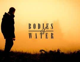 "nº 26 pour Film Title Card for ""Bodies of Water"" par zcubedesigns"