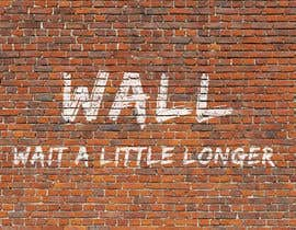 nº 64 pour Illustrate Something - Image of a wall with a quote par TCreativeStudio