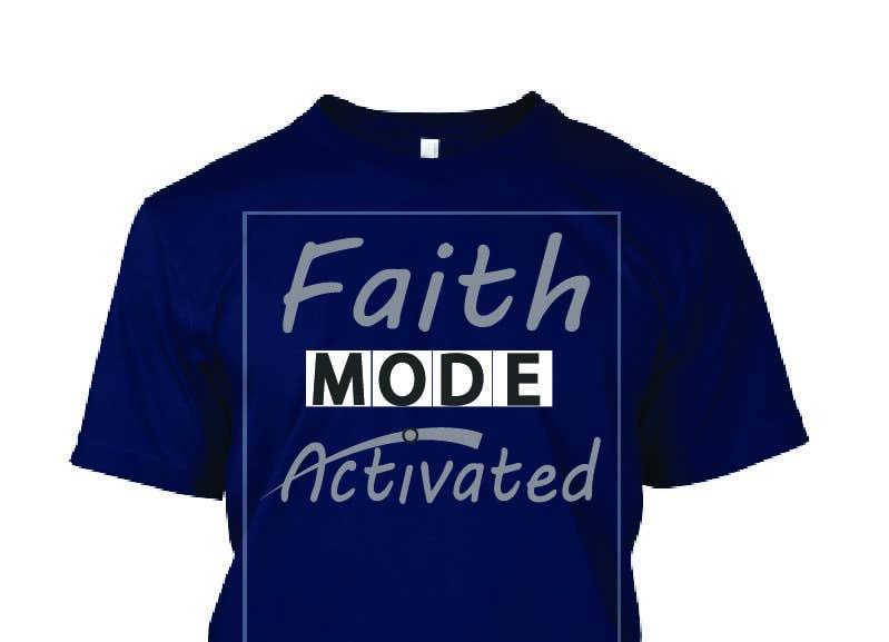Proposition n°23 du concours Design a T-Shirt (Faith Mode Activated)