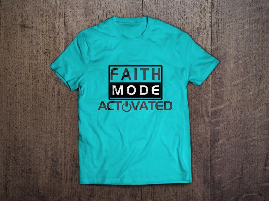 Proposition n°19 du concours Design a T-Shirt (Faith Mode Activated)