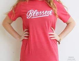 nº 47 pour Design a T-Shirt (Blessed) par nurasikinrahman