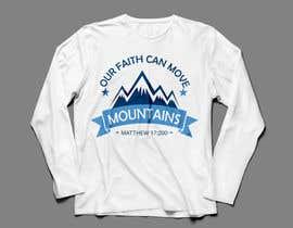 nº 12 pour Design a T-Shirt Our Faith Can Move Mountains par trustgallery