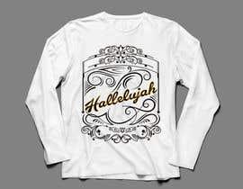 nº 41 pour Design a T-Shirt - Hallelujah par trustgallery