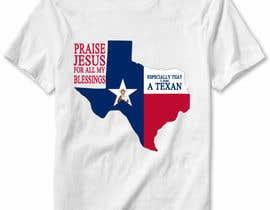 nº 20 pour Design a T-Shirt - Praise /Texas par laleko