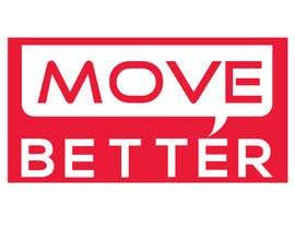 nº 25 pour Logo - Move Better par imbikashsutradho