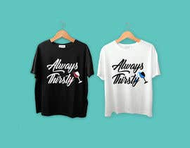 #77 , Design a T-Shirt Always Thirsty 来自 Themaximus1