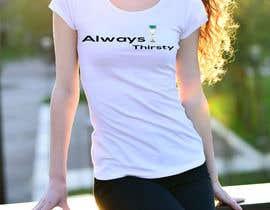 #80 , Design a T-Shirt Always Thirsty 来自 akhilchandropk