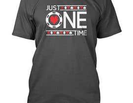 nº 106 pour Just One Time poker t-shirt par usalma3seven