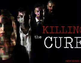 #37 for Poster design for TV show KILLING THE CURE by Lorencooo