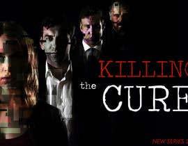 nº 37 pour Poster design for TV show KILLING THE CURE par Lorencooo