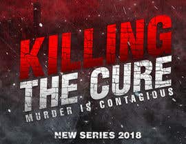 #29 for Poster design for TV show KILLING THE CURE by ARTushar