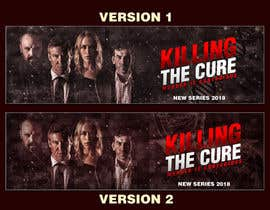 #31 for Poster design for TV show KILLING THE CURE by ARTushar
