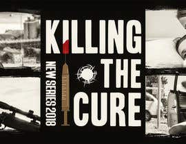 nº 43 pour Poster design for TV show KILLING THE CURE par SERG1US