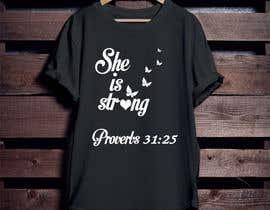 nº 39 pour Design a T-Shirt -  She is Strong -- 2 par Mominul2011