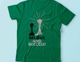 nº 38 pour Believe and Succeed  -  Design a T-Shirt -- 2 par IRBAZ