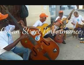 nº 29 pour Music Video | Cuban Street Performance par Maxdean