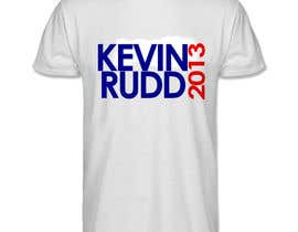 czampese tarafından T-shirt Design for Help Former Australian Prime Minister Kevin Rudd design an election T-shirt! için no 44