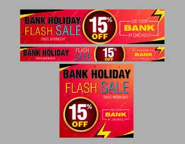 #19 cho Design an Email Banner & 2 Matching Website Banners for Bank Holiday Sale bởi savitamane212