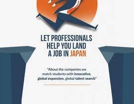 #12 untuk We need a poster design for a recruitment firm for foreign students in Universities in Japan (English) oleh razer12