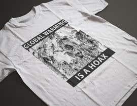 #74 cho Design a T-Shirt: Global Warming is a Hoax bởi ahsanhaque595