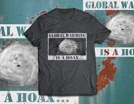 #63 cho Design a T-Shirt: Global Warming is a Hoax bởi xofferPSedits