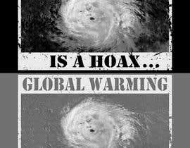 #71 cho Design a T-Shirt: Global Warming is a Hoax bởi xofferPSedits