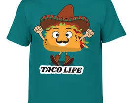 #8 for #TacoLife Shirt Design by mayafreelancer17
