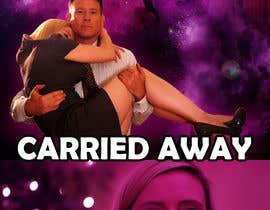 """Nro 35 kilpailuun Create a Movie Poster - """"Carried Away"""" käyttäjältä tipu19742003"""