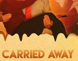 """Nro 29 kilpailuun Create a Movie Poster - """"Carried Away"""" käyttäjältä Rodidesign"""