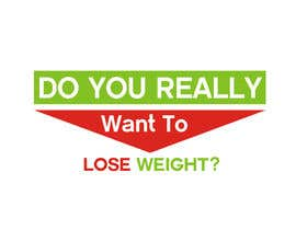 #102 pentru Logo Design for Do You Really Want To Lose Weight? de către ezra66