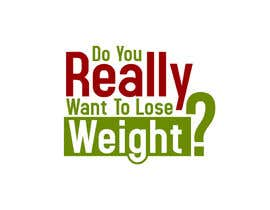 #216 pentru Logo Design for Do You Really Want To Lose Weight? de către soxdesign