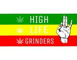 #11 untuk Logo for High Life Grinders oleh Therealmaztool