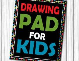 #104 untuk Kids Drawing Pad oleh issh12
