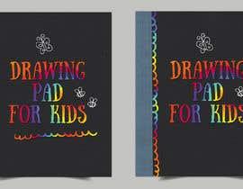 #93 untuk Kids Drawing Pad oleh IrynaSokolovska