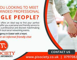 #13 for I need a half page advert for a quality magazine.  We are a matchmaking company and want to appeal to the age 45 plus market.   To include a quality picture with our logo. Website www.pisociety.co.uk af mfyad