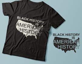 #20 untuk Black History T-Shirt Design oleh Exer1976