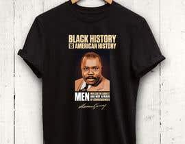 #4 untuk Black History T-Shirt Design oleh rnog