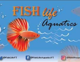 #22 for Logos and Channel Art - Fish Life Aquatics by olafekri
