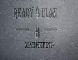 #54 for Ready 4 Plan B Marketing Logo by AndITServices