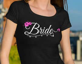 #188 for Design a T-Shirt for the Bride by nbclicks