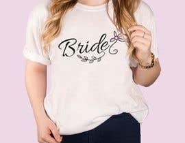 #53 for Design a T-Shirt for the Bride by tanveerpd