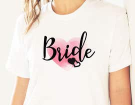 #63 for Design a T-Shirt for the Bride by Christina850