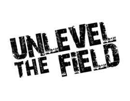 #280 pentru UNLEVEL THE FIELD - Re-Do Graphic for Sports Company de către Mohd00