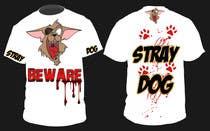 Graphic Design Entri Peraduan #32 for Design a T-Shirt for StrayDog (6-8 WINNERS)